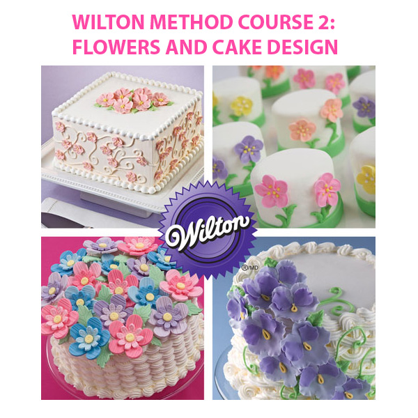 The Wilton Method Of Cake Decorating Kit : Wilton Method Course 2: Flowers and Cake Design